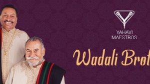 Yahavi Maestros Wadali Brothers Event Date & Venue