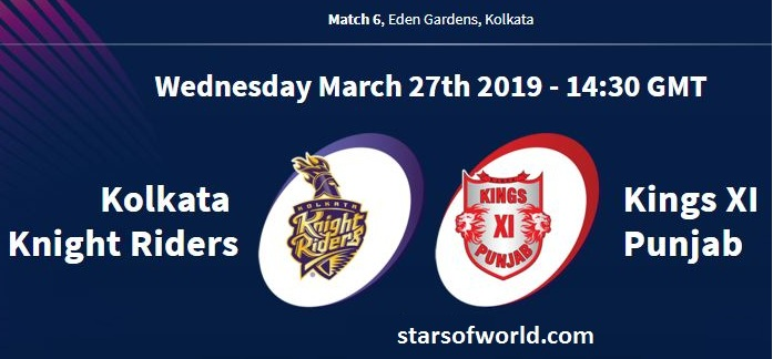 KKR VS KXIP: Match 6, Preview, Time, Venue, Fixture, Date, IPL Live Streaming, Live Score, Prediction