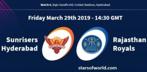 SRH VS RR: Match 8, Preview, Time, Venue, Fixture, Date, IPL Live Streaming, Live Score, Prediction