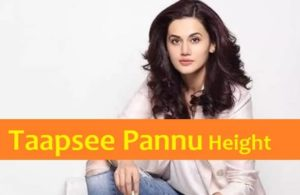 Taapsee Pannu Height - How tall is Taapsee Pannu